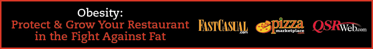 Obesity: Protect & Grow Your Restaurant in the Fight Against Fat - FastCasual.com, PizzaMarketplace.com & QSRweb.com